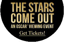 Click here to purchase tickets for the Stars Come Out Oscar Viewing Event